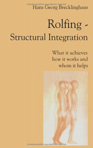 Rolfing Structural Integration. What It Achieves, How It Works and Whom It Helps
