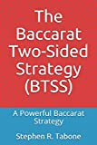 The Baccarat Two-Sided Strategy (BTSS): A Powerful