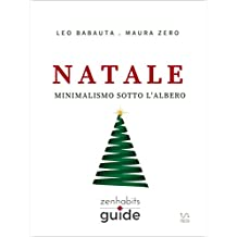 Natale (ZenHabits Guide) (Italian Edition)