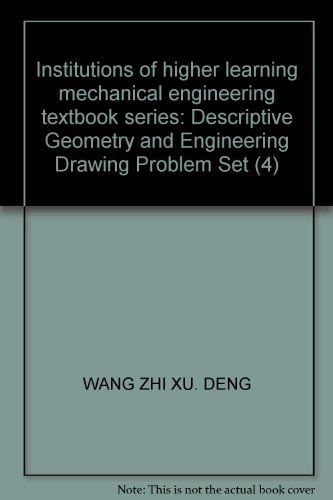 Institutions of higher learning mechanical engineering textbook series: Descriptive Geometry and Engineering Drawing Problem Set (4)