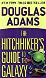 The Hitch Hiker's Guide to the Galaxy -- A Trilogy in Five Parts, Douglas Adams, 0345391802