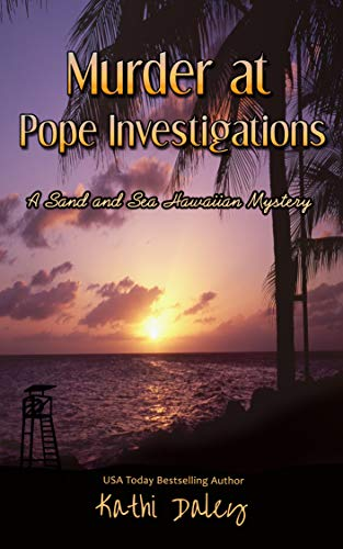 Murder at Pope Investigations (Sand and Sea Hawaiian Mystery Book 8) by [Daley, Kathi]