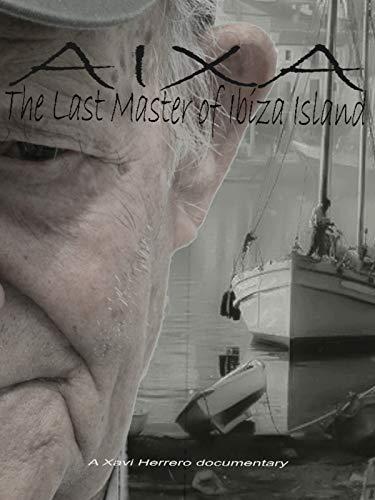 Aixa: The last Master of Ibiza