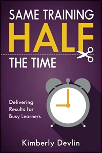 Same Training, Half the Time: Delivering Results for Busy Learners P