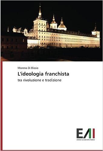 L'ideologia franchista: tra rivoluzione e tradizione