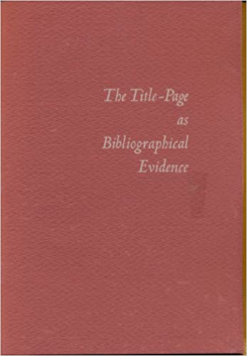 The Title Page As Bibliographical Evidence Jacob Blanck