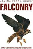 Falconry: Care, Captive Breeding and Conservation