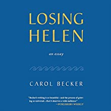 Losing Helen Audiobook by Carol Becker Narrated by Nancy Bober