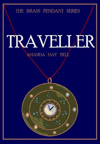 TRAVELLER (Book 1 in the Brass Pendant Trilogy)