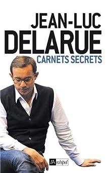 Carnets secrets par Delarue