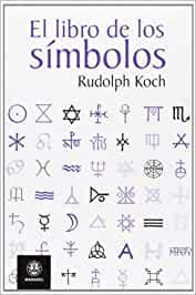 EL LIBRO DE LOS SÍMBOLOS: Amazon.es: Rudolf Koch: Libros