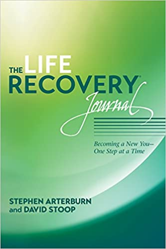 The Life Recovery Journal Becoming A New You One Step At
