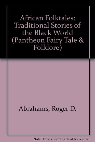 - African Folktales: Traditional Stories of the Black World (Pantheon Fairy Tale & Folklore)