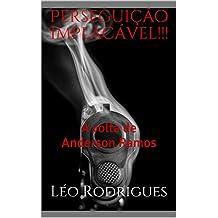 Perseguição Implacável!!!: A volta de Anderson Ramos