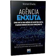 Agência Enxuta. Como Montar Uma Agência de Marketing Digital e Ganhar Dinheiro com o Seu Conhecimento