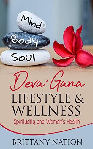 Deva' Gana Lifestyle & Wellness: Women's Health Book