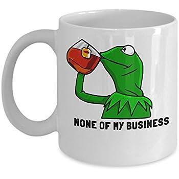 That's None Of My Business Mug (White) - 11oz Kermit That's None Of My Business Coffee Mug Cup - Funny Kermit Meme Mug - Perfect Funny Kermit None Of My Business Gift
