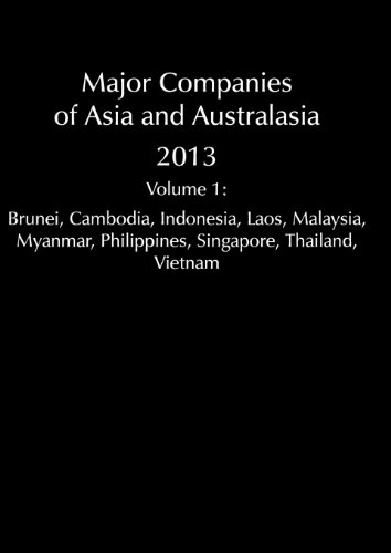 Major Companies of Asia and Australasia: South East Asia - Brunei, Cambodia, Indonesia, Laos, Malaysia, Myanmar, Philippines, Singapore, Thailand, Vietnam by Graham & Whiteside Ltd