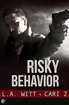 Risky Behavior (Bad Behavior Book 1) by [Witt, L.A., Z., Cari]