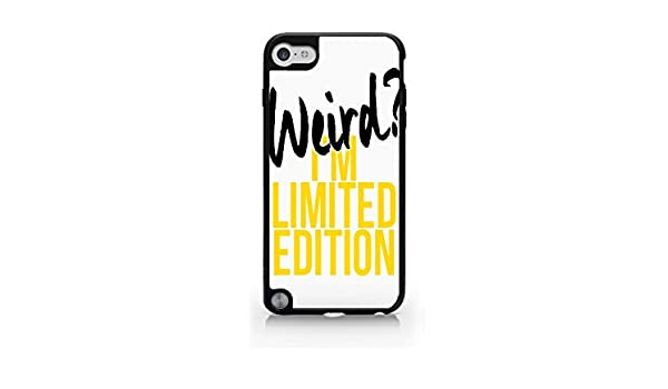 Amazoncom Weird Im Limited Edition Funny Quotes