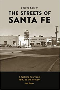 Book The Streets of Santa Fe: A Walking Tour from 1880 to the Present
