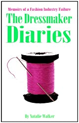 Memoirs of a Fashion Industry Failure - The Dressmaker Diaries