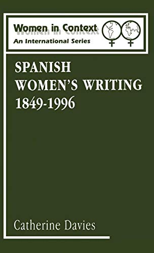 Spanish Women's Writing 1849-1996 (Women in Context: Women's Writing)