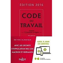 Code du travail 2016 : Annoté et commenté en ligne (Codes Dalloz Universitaires et Professionnels) (French Edition)