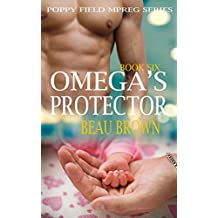 Omega's Protector: An Mpreg Romance (Poppy Field Mpreg Romance Book 6)