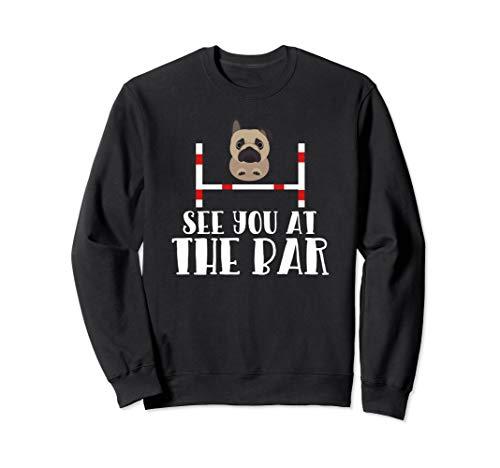Agility Sweatshirt - See you at the Bar Funny Dog Pug Agility Sweatshirt