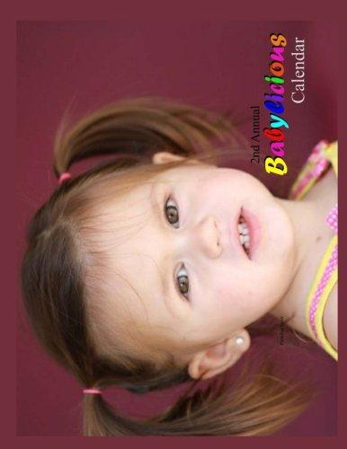 Babylicious Calendar 2018 (2nd Annual) (Volume 2)