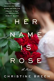 Her Name Is Rose: A Novel by [Breen, Christine]
