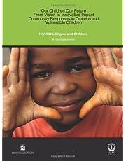 HIV/AIDS, Stigma and Children: A Literature Review