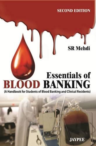 Essentials of Blood Banking: A Handbook for Students of Blood Banking and Clinical Residents - http://medicalbooks.filipinodoctors.org