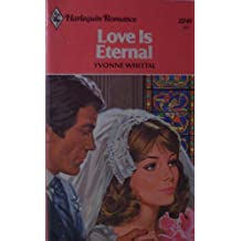 Love is Eternal (Harlequin Romance, #2249)