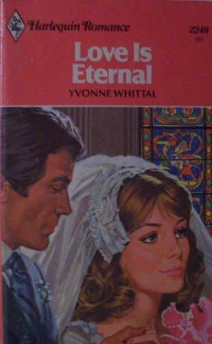 Love is Eternal (Harlequin Romance, #2249)
