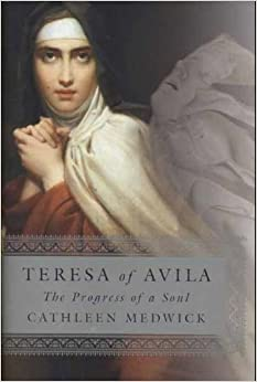 teresa of avila: the progress of a soul by cathleen medwick essay Abebookscom: teresa of avila the progress of a soul (9780965015134) by cathleen medwick and a great selection of similar new, used and collectible books available now at great prices.