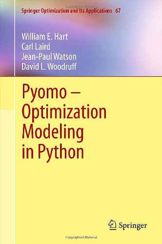 [PDF] Pyomo ? Optimization Modeling in Python Free Download | Publisher : Springer | Category : Computers & Internet | ISBN 10 : 1461432251 | ISBN 13 : 9781461432258