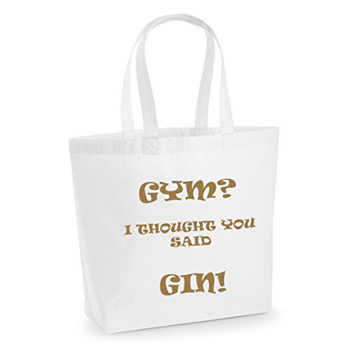 GYM I Thought You Said GIN Large Printed Cotton Tote Bag Shopper Funny Slogan Workout Yoga Bag White With Gold Print