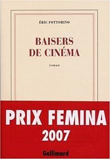Baisers de cinéma : roman, Fottorino, Eric