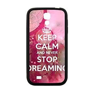 Keep Calm And Never Stop Dreaming Black Phone Case for Samsung Galaxy S4