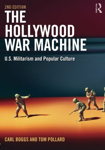 The Hollywood War Machine: U.S. Militarism and Popular Culture