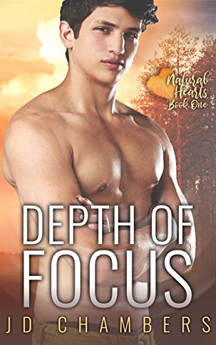 Depth of Focus (Natural Hearts Book 1) by [Chambers, JD]