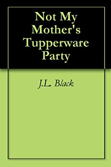 Not My Mothers Tupperware Party ebook product image