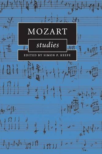 Mozart Studies (Cambridge Composer Studies) by Simon P Keefe