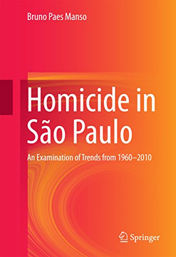 Homicide in São Paulo: An Examination of Trends from 1960-2010 (Springerbriefs in Criminology) (English Edition)