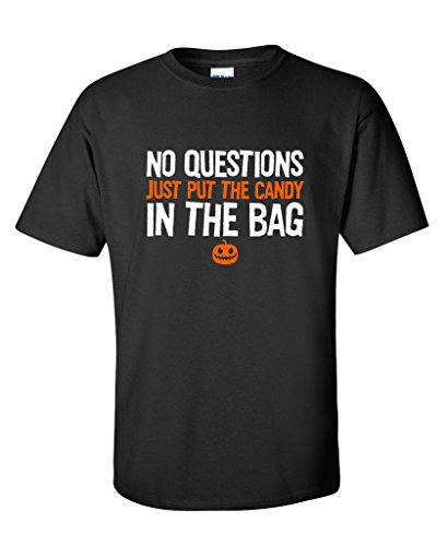 No Questions Just Put The Candy Costume Funny Sarcastic Halloween T-Shirt L (Offensive Halloween Costumes For Guys)