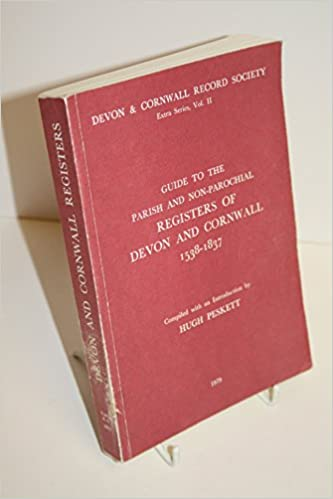Guide to the Parochial and Non-parochial Registers of Devon and Cornwall: 1538-1837 (Extra)