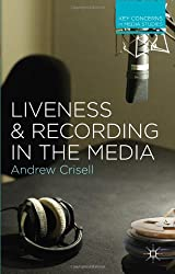 Liveness and Recording in the Media (Key Concerns in Media Studies)