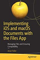 Implementing iOS and macOS Documents with the Files App Front Cover